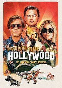 Once Upon A Time In Hollywood: The No Manson Family Edition