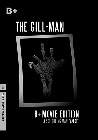 Gill-Man: B+ Movie Edition, The
