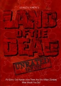 Romero's Land Of The Dead: Unrated FanCut
