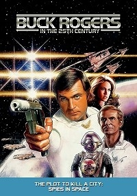 Buck Rogers in the 25th Century: The Plot to Kill a City - Spies in Space