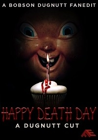 Happy Death Day: A Dugnutt Cut