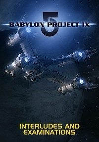 Babylon 5 Project IX: Interludes and Examinations