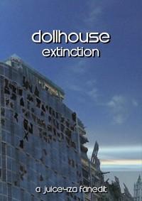 Dollhouse: Extinction