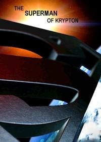 Superman Part 2: The Superman of Krypton
