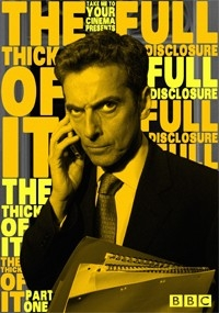 Thick Of It: Full Disclosure, The (Part One)