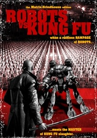 Robots VS Kung Fu: The Matrix Grindhouse Edition