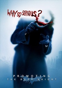 Why So Serious? - Promoting The Dark Knight