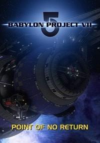 Babylon 5 Project VII: Point of No Return
