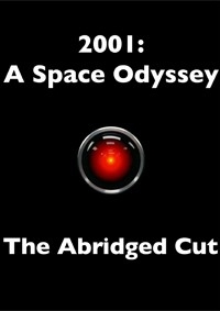 2001: A Space Odyssey - The Abridged Cut