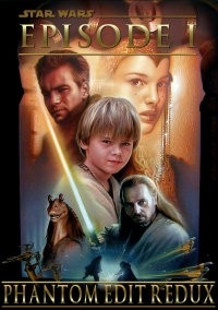 Star Wars - Episode I:  Phantom Edit Redux
