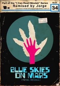 Blue Skies on Mars: A Total Recall Fanedit