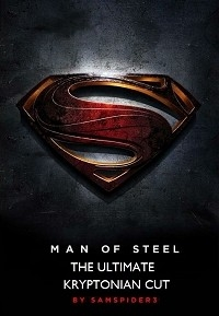 Man Of Steel: The Ultimate Kryptonian Cut