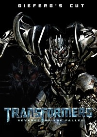 Transformers: Revenge of The Fallen – Gieferg's Cut