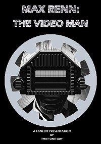 Max Renn: The Video Man