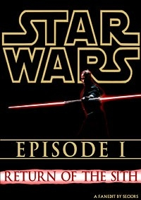 Star Wars - Episode I:  Return of the Sith
