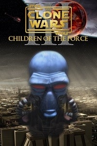 Star Wars: The Clone Wars - Episode III: Children of the Force