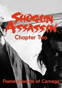 Shogun Assassin Chapter Two: Flaming Swords of Carnage