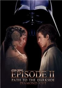 Star Wars - Episode II: Path to the Darkside – The Diamond Cut