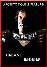 Unsane & Jennifer  (Argento Double Feature)