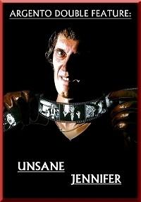 Unsane & Jennifer  (Argento Double Feature)