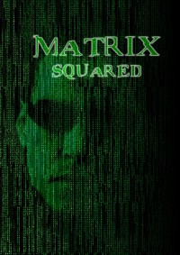 Matrix Squared, The - The Spence Edit