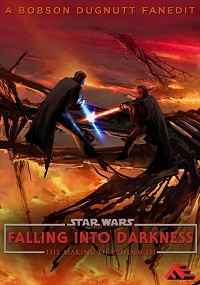 Falling Into Darkness: The Making of Episode III