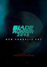 Blade Runner 2049: New Vangelis Cut