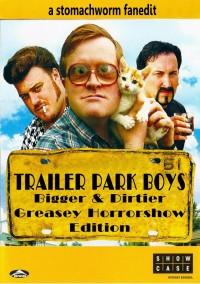 Trailer Park Boys The Bigger & Dirtier Greasy Horrorshow Edition