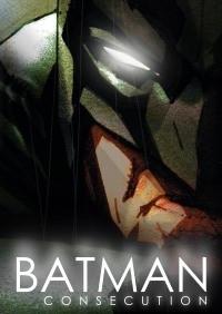 Batman Consecution: The True Fanedit Chronicles