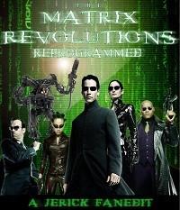 Matrix Revolutions: Reprogrammed, The