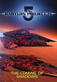 Babylon 5 Project IV: The Coming of Shadows