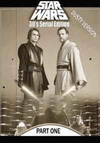 Star Wars 30's Silent Edition Part 1 - Dusty Version