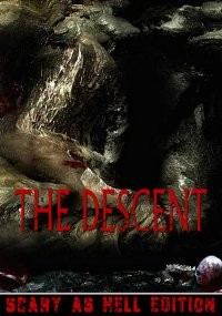Descent, The – Scary As Hell Edition