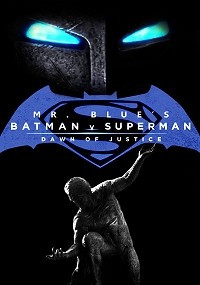 Mr. Blue's Batman v Superman