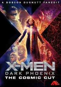 X-Men: Dark Phoenix - The Cosmic Cut