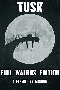 Tusk: Full Walrus Edition