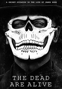 007: The Dead Are Alive
