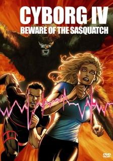 Cyborg IV: Beware of the Sasquatch