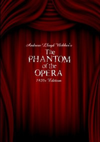 Phantom Of The Opera, The: 1920s Edition