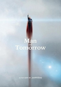 Man of Tomorrow: A Man of Steel and Batman V Superman FanEdit