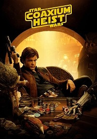 Star Wars: The Coaxium Heist