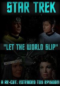 Star Trek: Let The World Slip