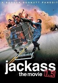 Jackass: The Movie 1.5