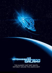 Hitchhiker's Guide To The Galaxy, The: The Almost, But Not Quite, Entirely Unlike The Movie Edit