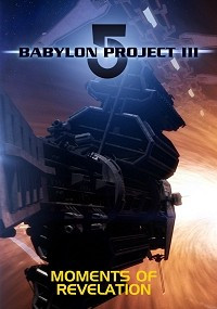Babylon 5 Project III: Moments of Revelation
