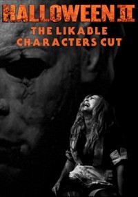 Halloween II: The Likable Characters Cut