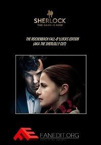 Sherlock: The Reichenbach Fall: The B*llocks Edition (aka The Sherlolly Cut)