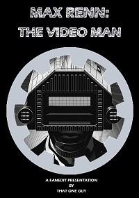 Max Renn: The Video Man