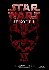Star Wars - Episode I: Return of the Sith: Revisited Edition