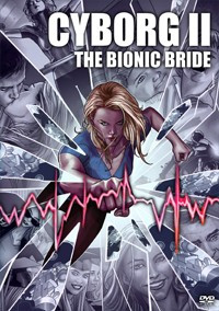 Cyborg II: The Bionic Bride